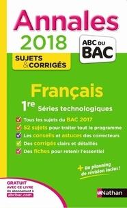 Sylvie Planchard et Anne Cassou-Noguès - Français 1re séries technologiques - Sujets & corrigés.