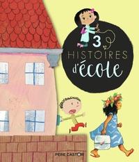 Sylvie Poillevé et Laurent Richard - 3 histoires d'école - Ma maîtresse est une ogresse ; Ma rentrée chez Rose ; Rentrée sur l'île Vanille.