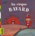 Sylvie Poillevé et Eric Battut - Au cirque bavard.