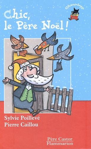 Sylvie Poillevé et Pierre Caillou - Chic, le Père Noël !.