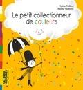 Aurélie Guillerey et Sylvie Poillevé - Le petit collectionneur de couleurs.
