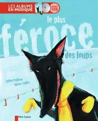 Sylvie Poillevé et Olivier Tallec - Le plus féroce des loups. 1 CD audio