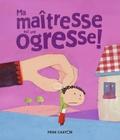 Sylvie Poillevé et Laurent Richard - Ma maîtresse est une ogresse !.