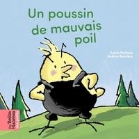 Sylvie Poillevé et Nadine Hahn-Rouvière - Un poussin de mauvais poil.