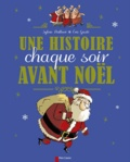 Sylvie Poillevé et Eric Gasté - Une histoire chaque soir avant Noël.