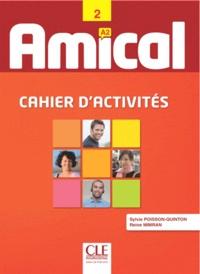 Amical Niveau 2 (A2)- Cahier d'activités, livret de corrigés - Sylvie Poisson-Quinton |