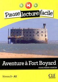 Sylvie Poisson-Quinton - Aventure à Fort Boyard - Niveau 3-A2. 1 CD audio