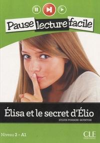 Sylvie Poisson-Quinton - Elisa et le secret d'Elio - Niveau 2 - A1. 1 CD audio