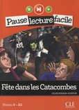 Sylvie Poisson-Quinton - Fête dans les catacombes - Niveau 4 - A2. 1 CD audio