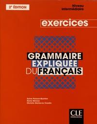 Sylvie Poisson-Quinton et Reine Mimran - Grammaire expliquée du français - Exercices Niveau intermédiaire.