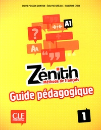 Sylvie Poisson-Quinton et Evelyne Siréjols - Zénith 1 A1 - Guide pédagogique.