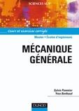 Sylvie Pommier et Yves Berthaud - Mécanique générale - Cours et exercices corrigés.