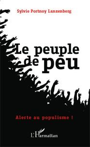 Sylvie Portnoy Lanzenberg - Le peuple de peu - Alerte au populisme !.
