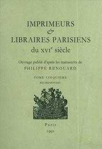 Sylvie Postel-Lecocq et Pierre Marrot - Imprimeurs et libraires parisiens du XVIe siècle - Tome 5, Bocard-Bonamy.