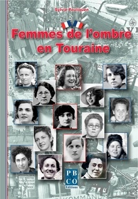 Sylvie Pouliquen - Femmes de l'ombre en Touraine.