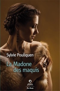 Sylvie Pouliquen - La Madone des maquis.
