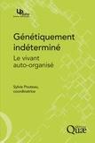 Sylvie Pouteau et Vincent Fleury - Génétiquement indéterminé - Le vivant auto-organisé.