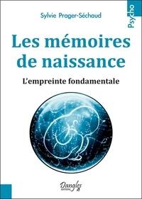 Sylvie Prager-Séchaud - Les mémoires de naissance - L'empreinte fondamentale.
