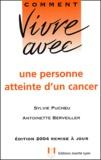 Sylvie Pucheu et Antoinette Berveiller - Comment vivre avec une personne atteinte d'un cancer.