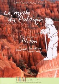 Sylvie Queval et Pascale Queval - Le mythe du politique ou Pourquoi les choses vont mal - Adapté de l'oeuvre de Platon, Le politique 268c - 275b.