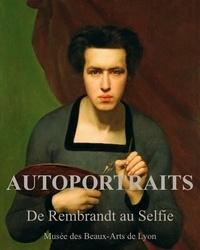 Sylvie Ramond et Stéphane Paccoud - Autoportraits - De Rembrandt au selfie.