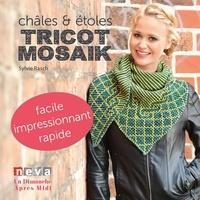 Sylvie Rasch - Châles et étoles Tricot mosaik.