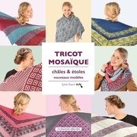 Sylvie Rasch - Tricot mosaïque - Châles & étoles, nouveaux modèles.