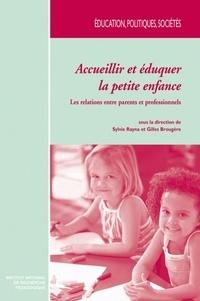 Sylvie Rayna et Gilles Brougère - Accueillir et éduquer la petite enfance - Les relations entre parents et professionnels.
