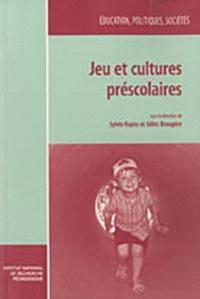 Sylvie Rayna et Gilles Brougère - Jeu et cultures préscolaires.