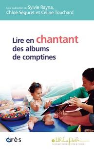 Sylvie Rayna et Chloé Séguret - Lire en chantant des albums de comptines.