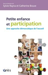 Sylvie Rayna et Catherine Bouve - Petite enfance et participation : une approche démocratique de l'accueil.