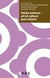 Sylvie Rayna et Marie-Nicole Rubio - Petite enfance - Art et culture pour inclure.