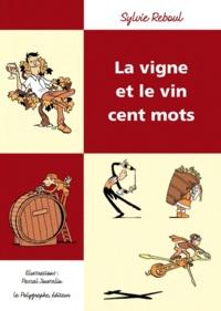 Sylvie Reboul - Vigne et le vin cent mots.
