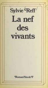 Sylvie Reff et Rene Ehni - La nef des vivants.
