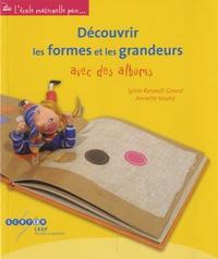 Sylvie Renault-Girard et Annette Vouhé - Découvrir les formes et les grandeurs avec des albums.