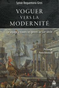 Sylvie Requemora-Gros - Voguer vers la modernité - Le voyage à travers les genres au XVIIe siècle.