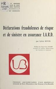 Sylvie Revol et Jean-Yves Mahé - Déclarations frauduleuses de risque et de sinistre en assurance I.A.R.D..