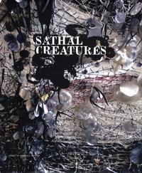 Sylvie Richoux et Lydia Kamitsis - Sathal creatures.