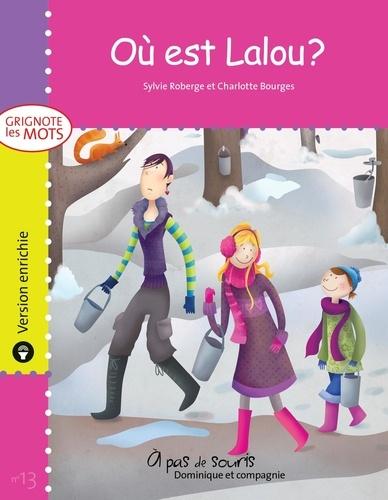 Sylvie Roberge et Charlotte Bourges - Grignote les mots  : Où est Lalou ? - version enrichie.