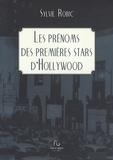 Sylvie Robic - Les prénoms des premières stars d'Hollywood.