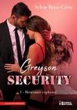 Sylvie Roca-Geris - Greyson security tome 1 - Rencontre explosive.
