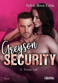 Sylvie Roca-Geris - Greyson security Tome 2 : Escort girl.