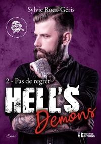 Sylvie Roca-Géris - Hell's Demons Tome 2 : Pas de regret.