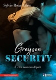 Sylvie Roca-Geris - Un nouveau départ - Greyson Security, T3.
