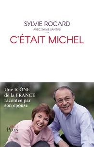 C'etait Michel- Vingt ans qui passèrent si vite - Sylvie Rocard pdf epub