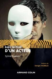 Sylvie Roques - Dans la peau d'un acteur.