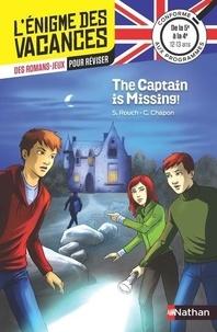 Sylvie Rouch et Caroline Chapon - The captain is missing ! - De la 5e à la 4e.