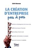 Sylvie Rousseau - La création d'entreprise pas à pas.