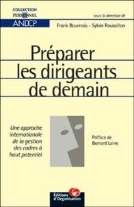 Sylvie Roussillon et Frank Bournois - Préparer les dirigeants de demain - Une approche internationale de la gestion des cadres à haut potentiel.
