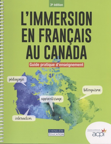 L'immersion en français au Canada. Guide pratique d'enseignement 3e édition